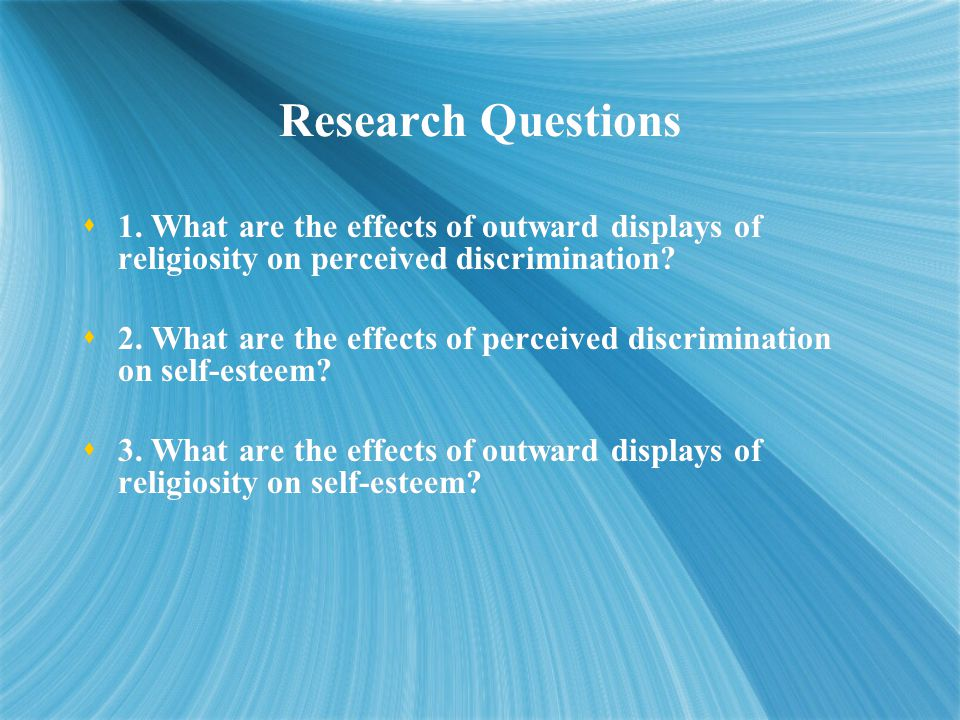 Research Questions  1.