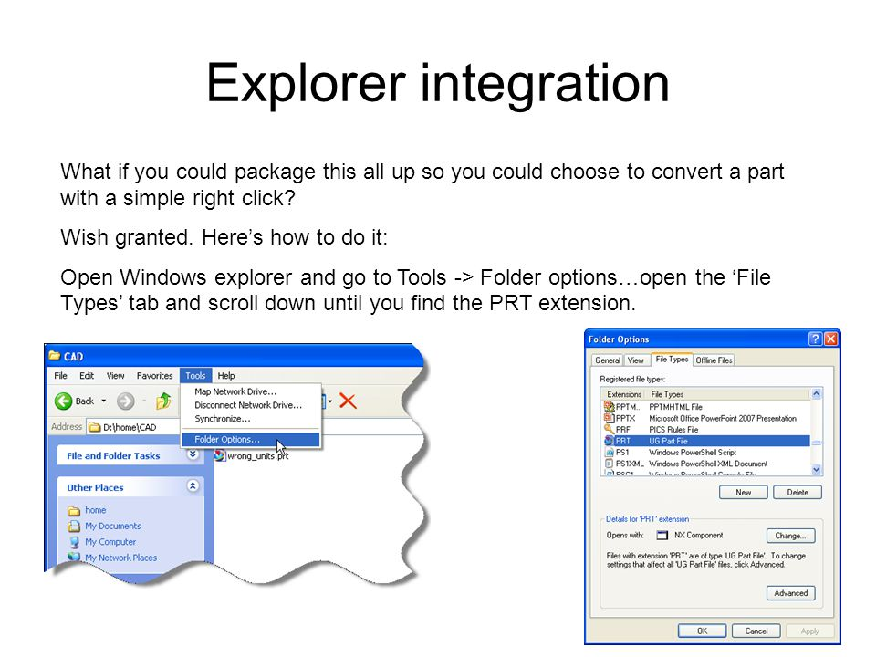 Explorer integration What if you could package this all up so you could choose to convert a part with a simple right click.