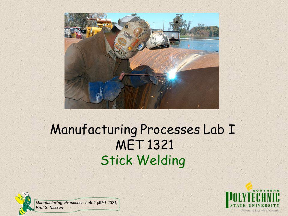 Manufacturing Processes Lab 1 (MET 1321) Prof S. Nasseri Welding Machine Output AC DC AC/DC