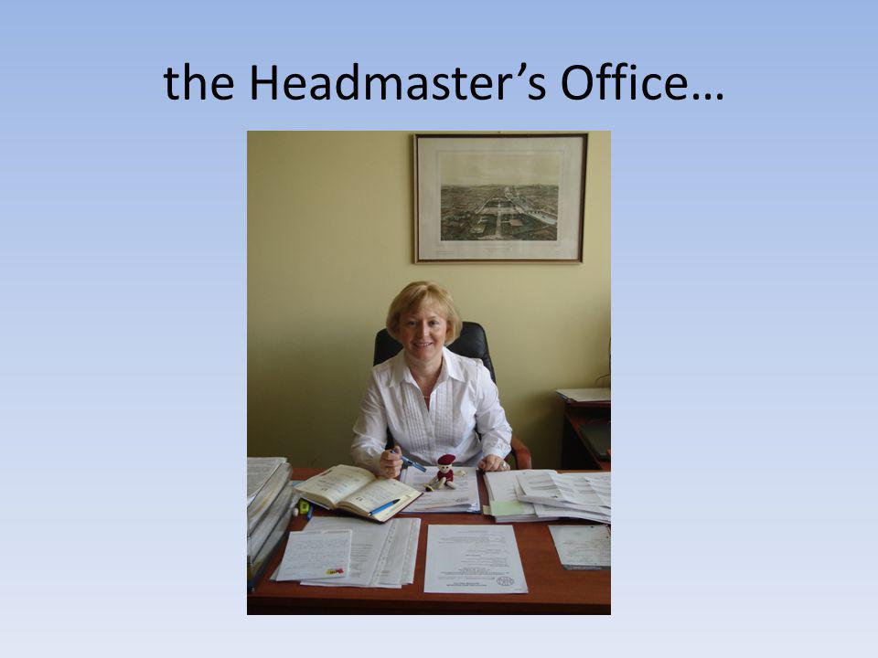the Headmaster's Office…