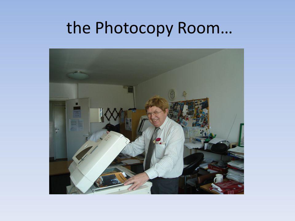 the Photocopy Room…