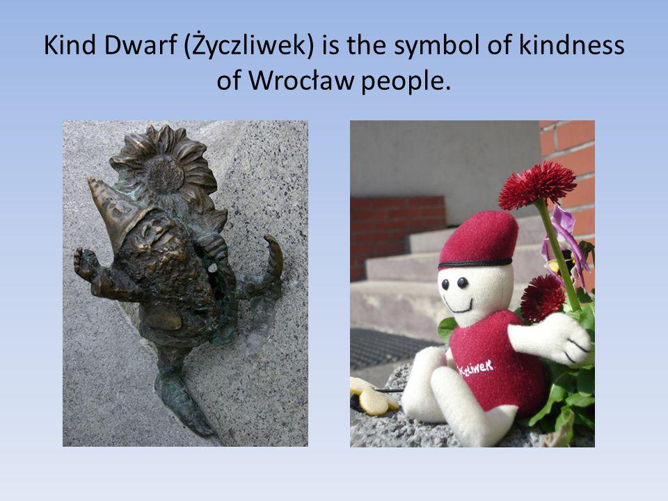 Kind Dwarf (Życzliwek) is the symbol of kindness of Wrocław people.