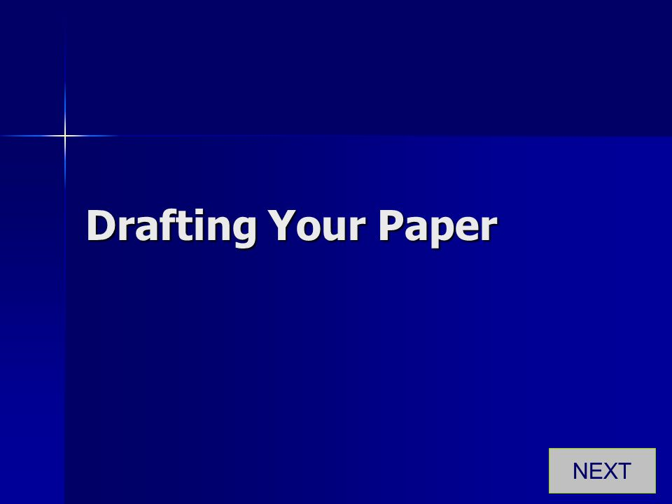 Drafting Your Paper NEXT