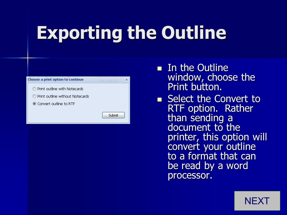 Exporting the Outline In the Outline window, choose the Print button. In the Outline window, choose the Print button. Select the Convert to RTF option