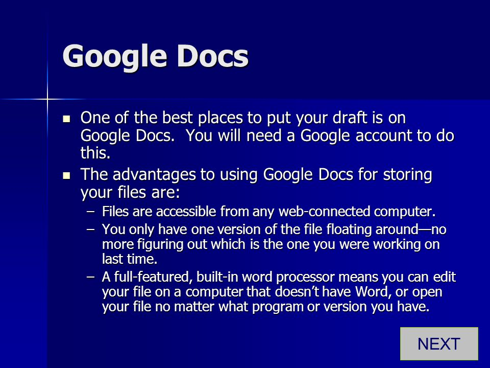 Google Docs One of the best places to put your draft is on Google Docs. You will need a Google account to do this. One of the best places to put your