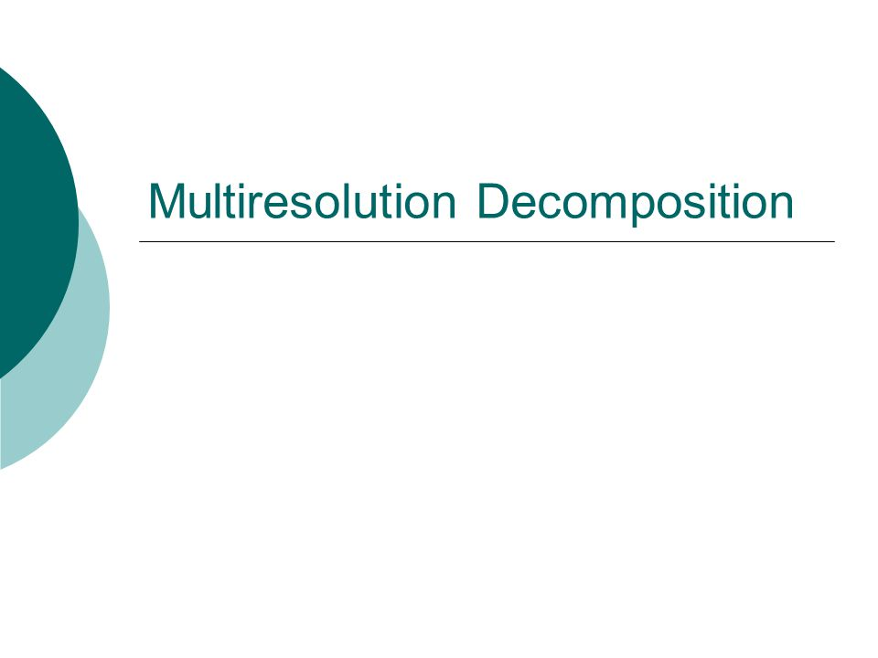 Multiresolution Decomposition