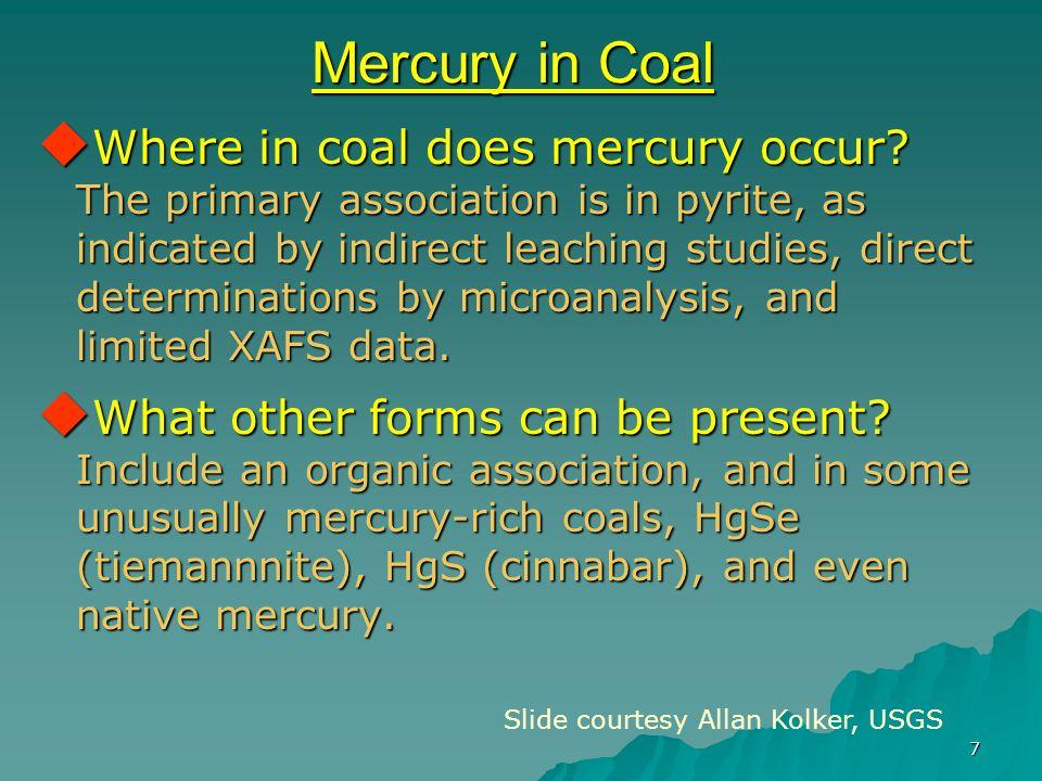 7 Mercury in Coal  Where in coal does mercury occur.
