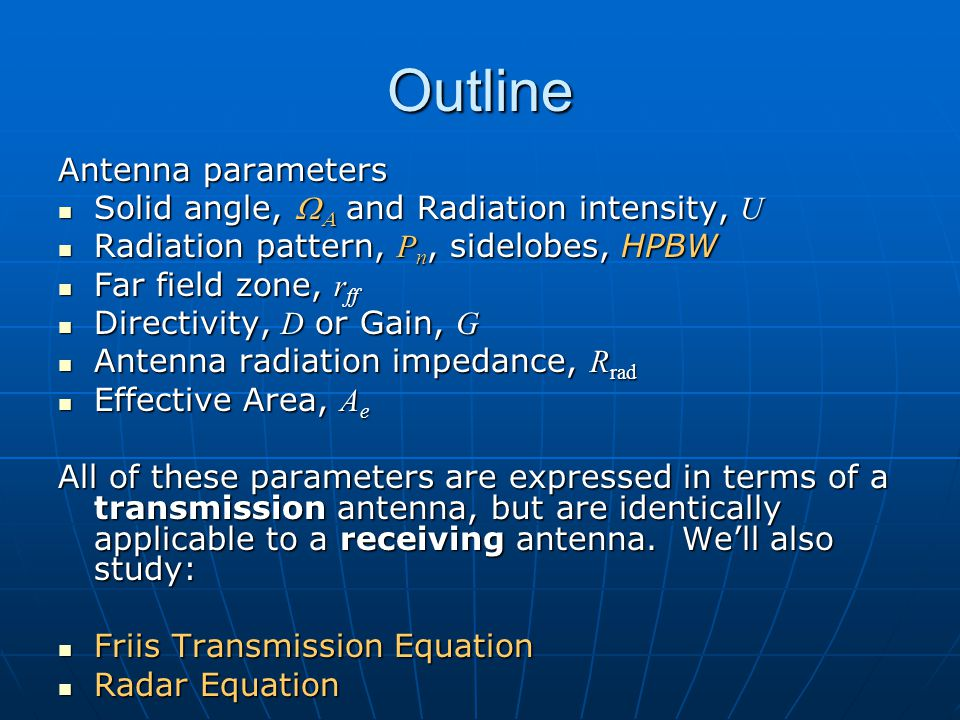 Antenna efficiency,  Efficiency is the ratio of power put into the antenna terminals to the power actually radiated Efficiency is the ratio of power put into the antenna terminals to the power actually radiated Efficiency Radiation in an antenna is caused by radiation resistance which can only be measured as part of total resistance including loss resistance.