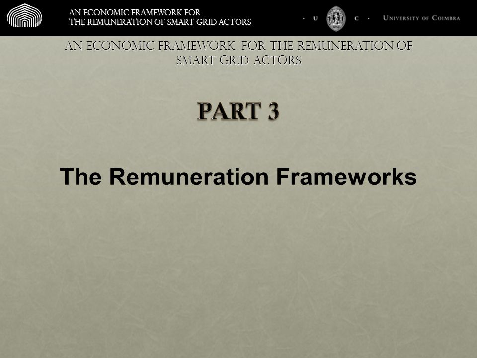 An economic framework for the remuneration of smart grid actors An economic framework for the remuneration of smart grid actors The Remuneration Frameworks