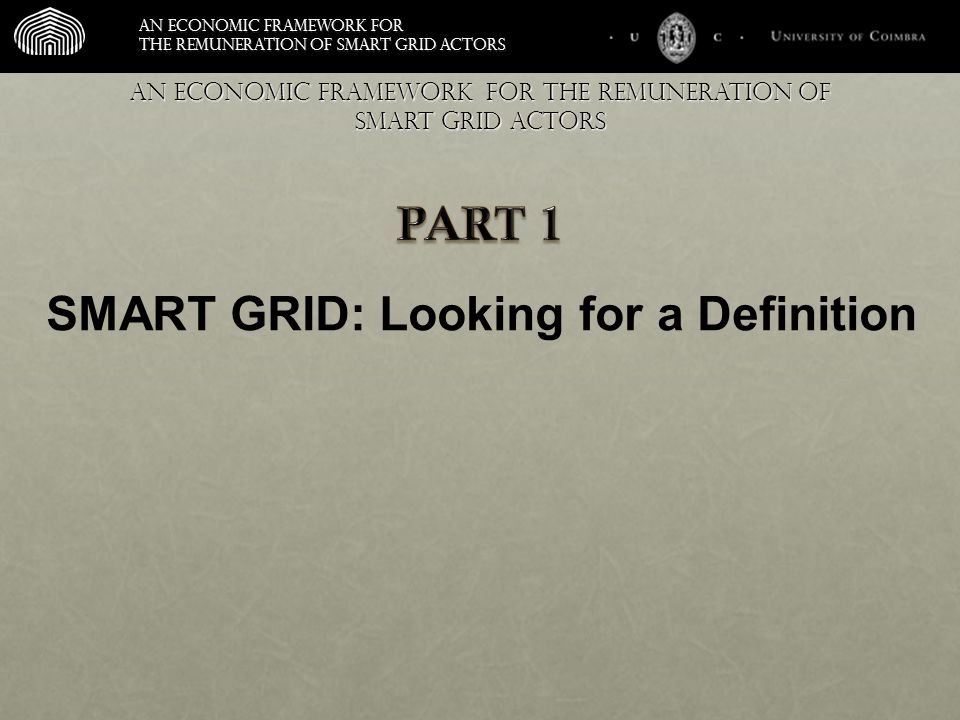 An economic framework for the remuneration of smart grid actors SMART GRID: Looking for a Definition An economic framework for the remuneration of smart grid actors