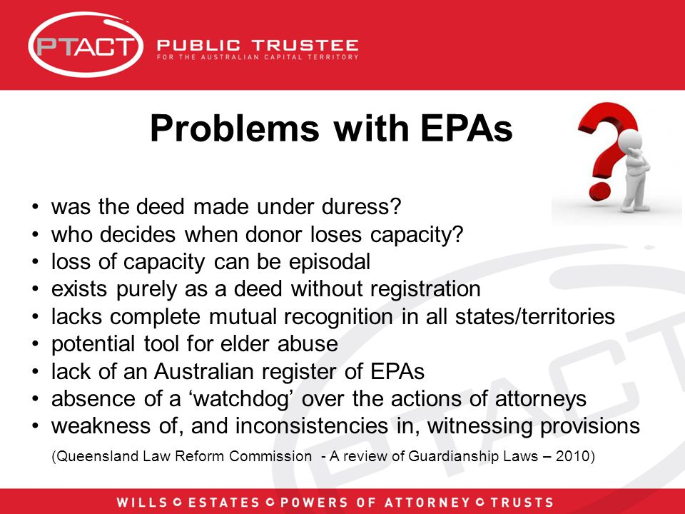Problems with EPAs was the deed made under duress.