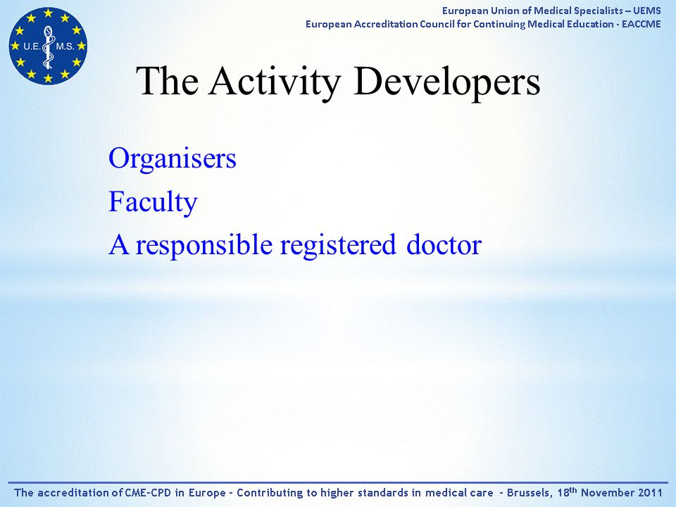 The Activity Developers Organisers Faculty A responsible registered doctor