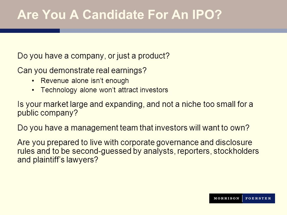 Are You A Candidate For An IPO. Do you have a company, or just a product.