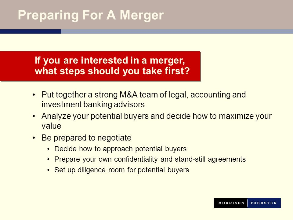Preparing For A Merger (Continued) Should you enter a MOU or go directly to an acquisition agreement.