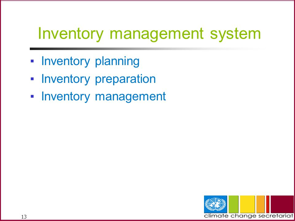 13 Inventory management system ▪Inventory planning ▪Inventory preparation ▪Inventory management