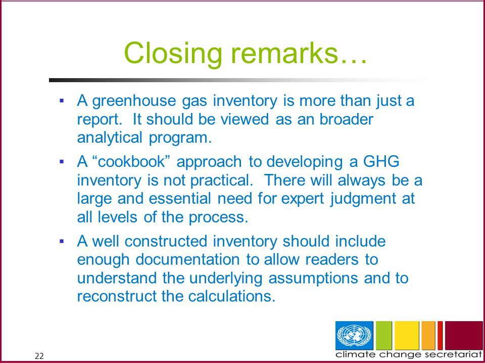 22 Closing remarks… ▪A greenhouse gas inventory is more than just a report.