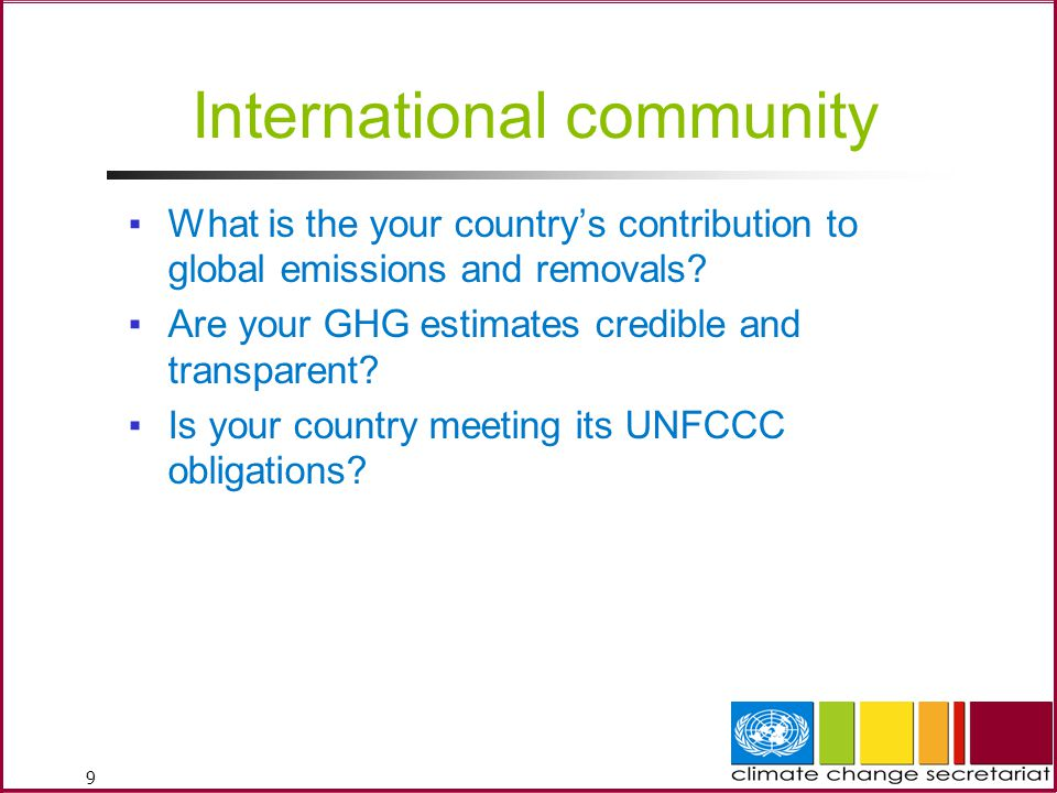 9 International community ▪What is the your country's contribution to global emissions and removals.