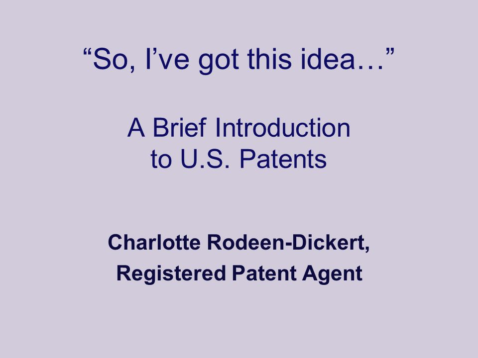© 2004, C.Rodeen-Dickert Device (Utility Patent) I claim: 1.