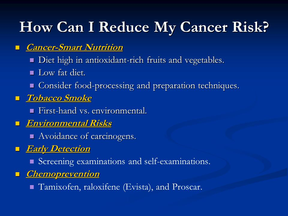 How Can I Reduce My Cancer Risk? Cancer-Smart Nutrition Cancer-Smart Nutrition Diet high in antioxidant-rich fruits and vegetables. Diet high in antio