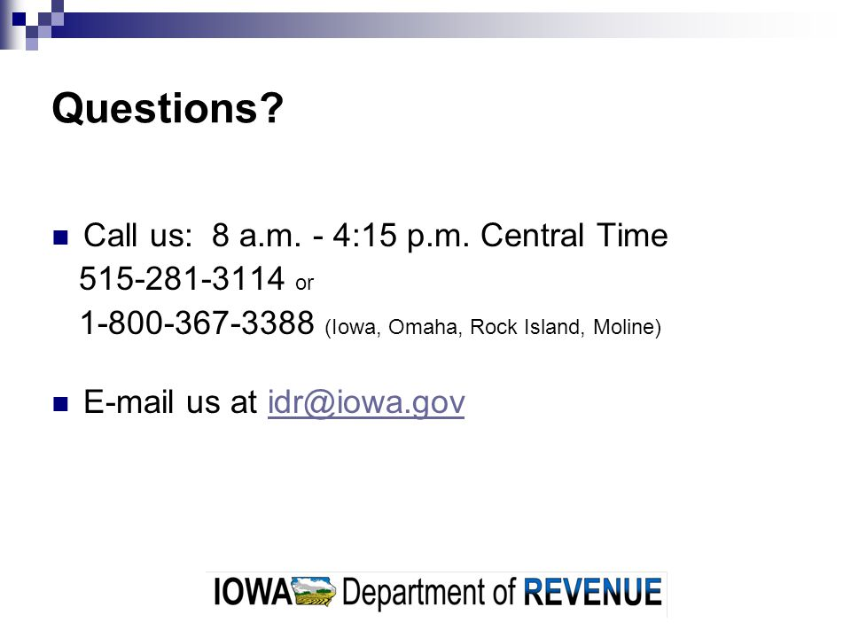 Questions. Call us: 8 a.m. - 4:15 p.m.