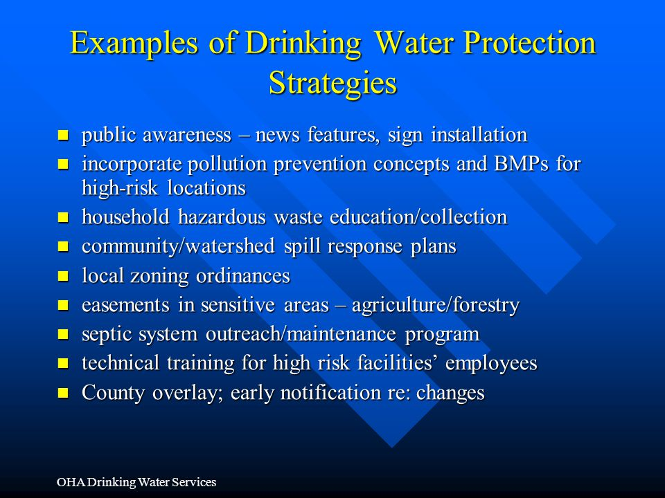 OHA Drinking Water Services Examples of Drinking Water Protection Strategies public awareness – news features, sign installation public awareness – ne