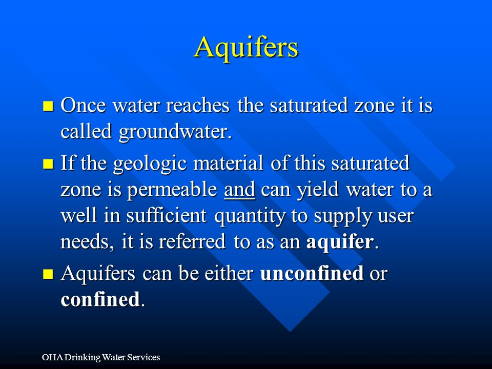Aquifers Once water reaches the saturated zone it is called groundwater. Once water reaches the saturated zone it is called groundwater. If the geolog