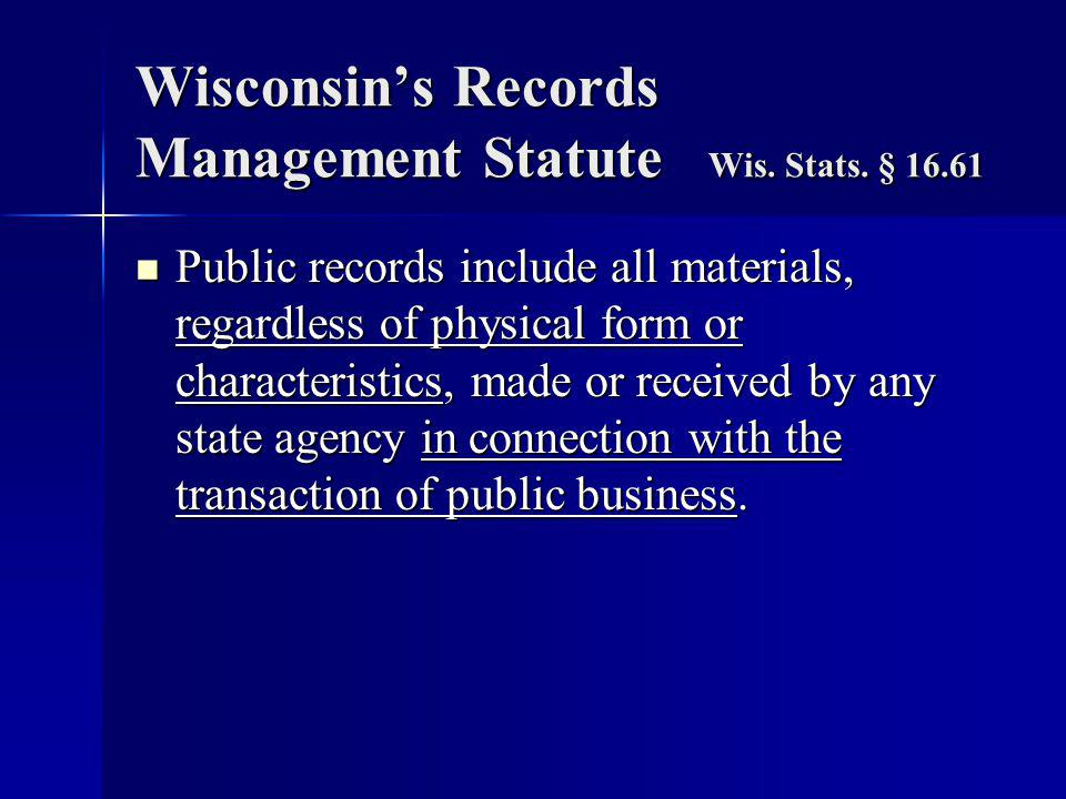 Wisconsin's Records Management Statute Wis. Stats.