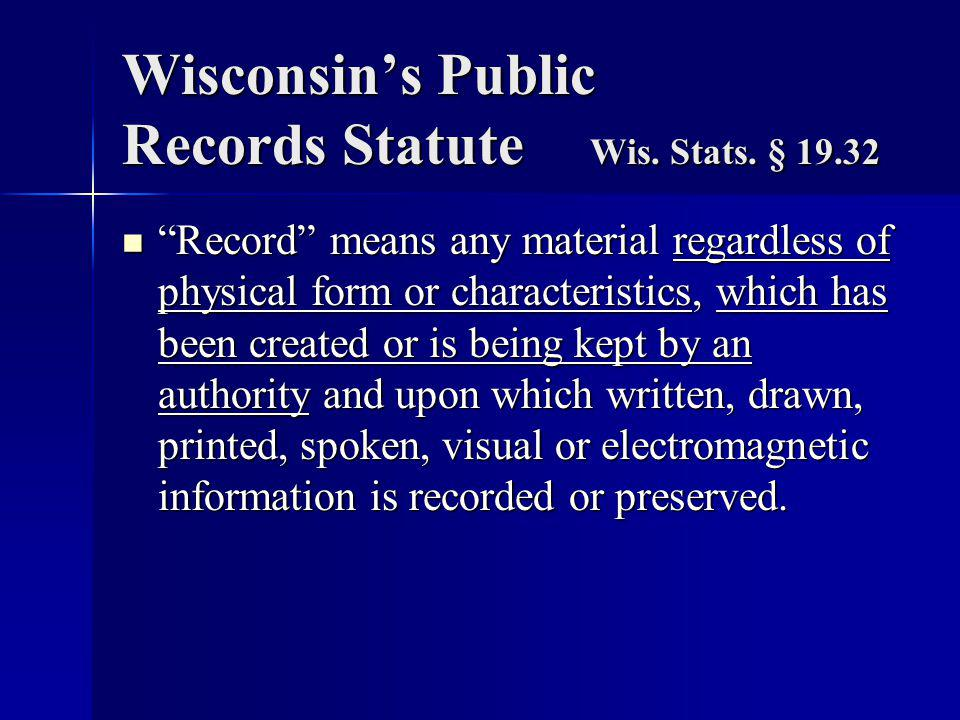 Wisconsin's Public Records Statute Wis. Stats.