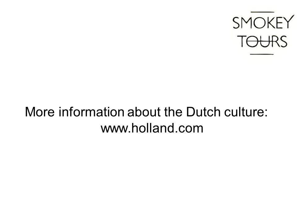 More information about the Dutch culture: www.holland.com