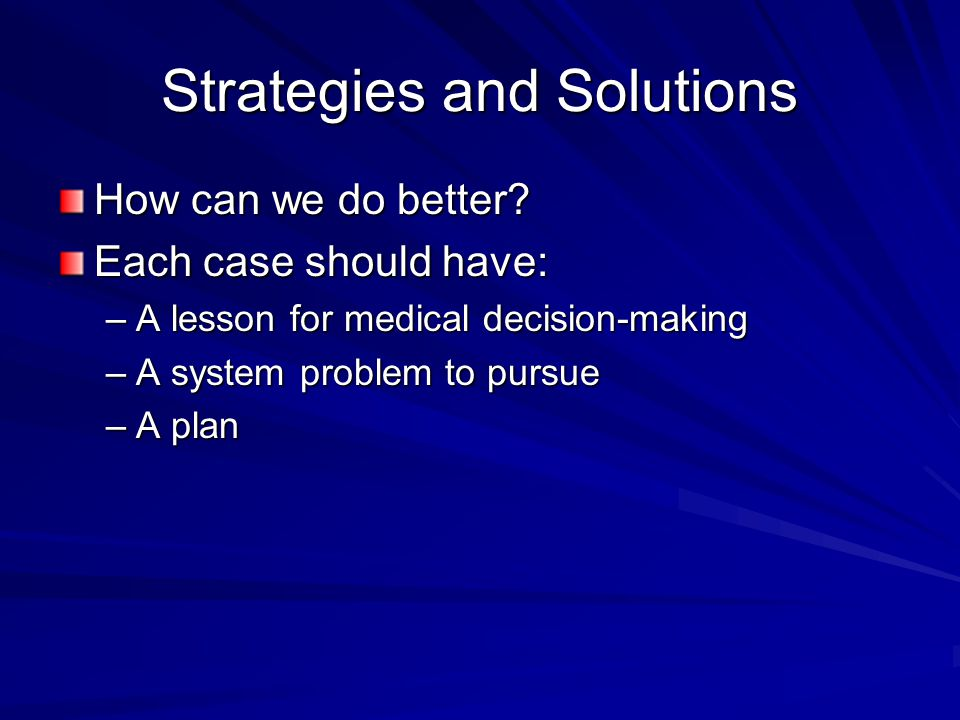 Strategies and Solutions How can we do better.