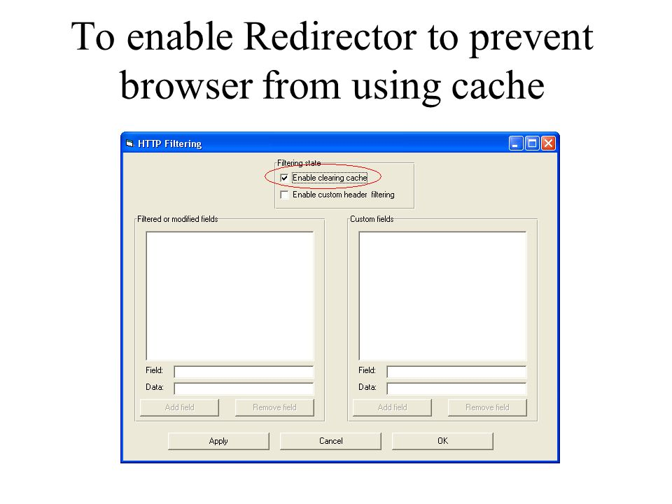 To enable Redirector to prevent browser from using cache