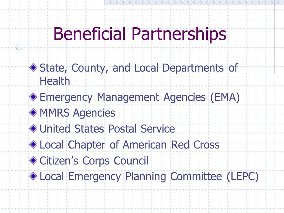 Beneficial Partnerships Law Enforcement Agencies Fire Departments EMS Providers Professional Organizations Volunteer Agencies & Coalitions Transportation Authorities (Port, Airport, Transit, etc)