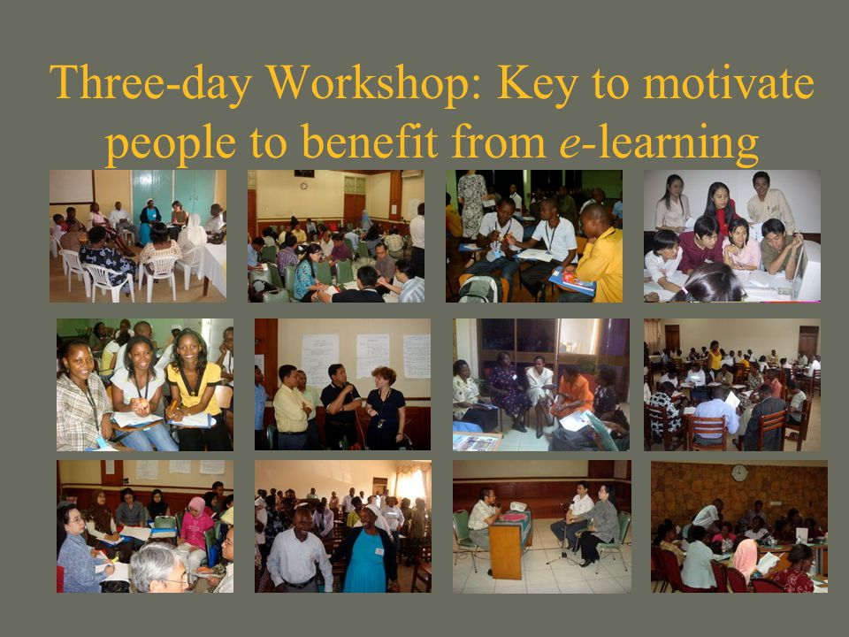 Three-day Workshop: Key to motivate people to benefit from e-learning