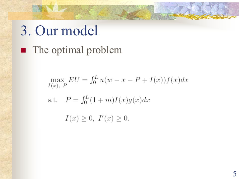 5 3. Our model The optimal problem