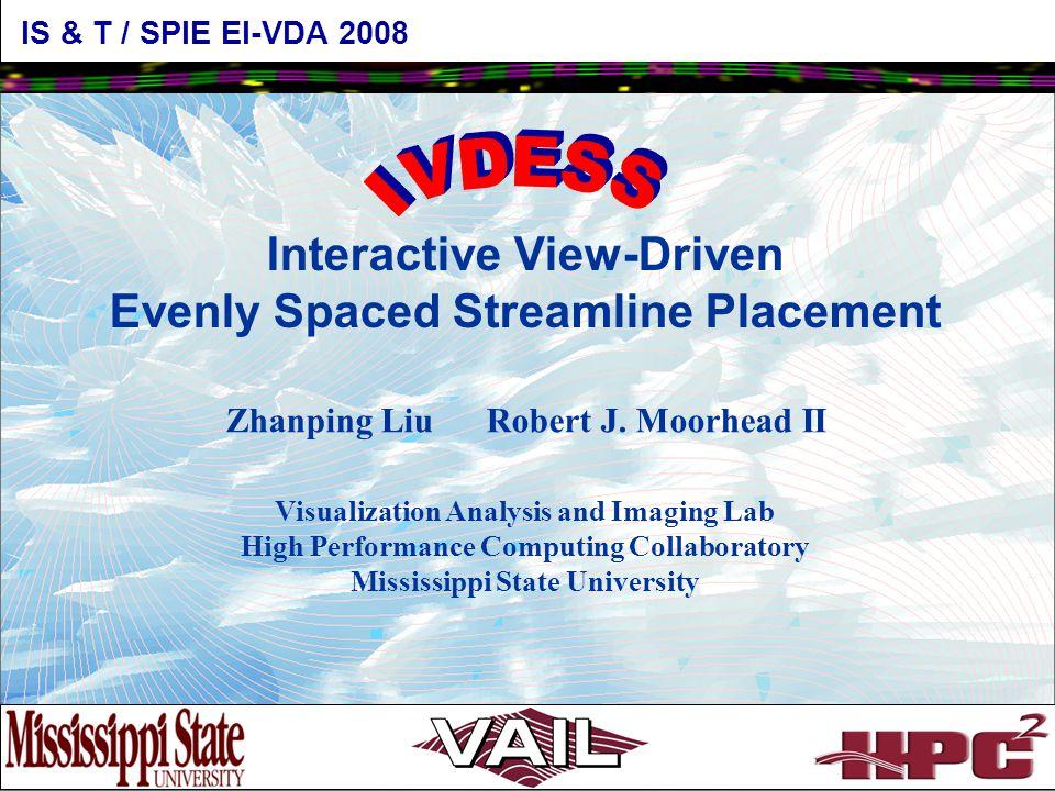 Interactive View-Driven Evenly Spaced Streamline Placement Zhanping Liu Robert J.