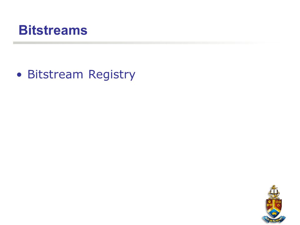 Bitstreams Bitstream Registry