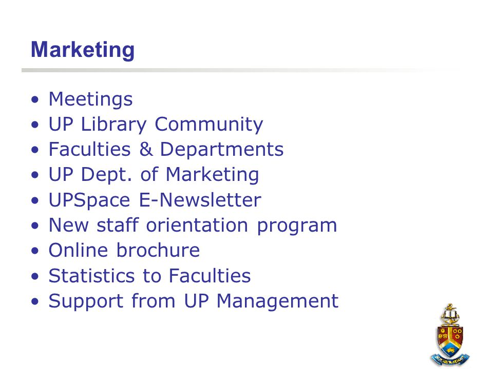 Marketing Meetings UP Library Community Faculties & Departments UP Dept. of Marketing UPSpace E-Newsletter New staff orientation program Online brochu