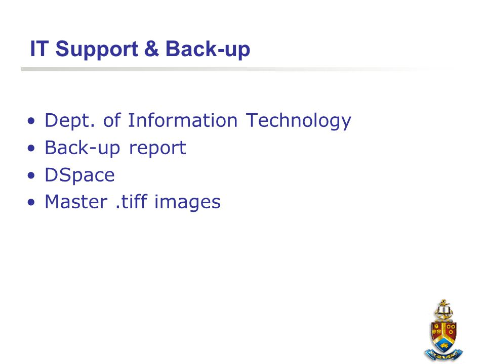 IT Support & Back-up Dept. of Information Technology Back-up report DSpace Master.tiff images