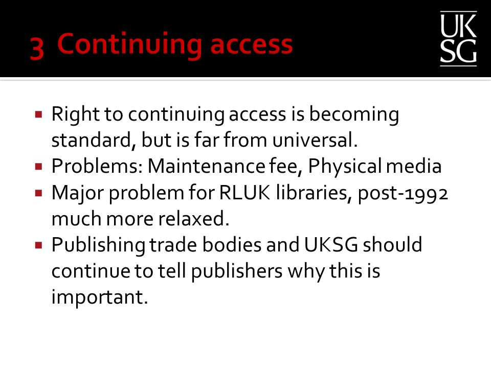 Right to continuing access is becoming standard, but is far from universal.