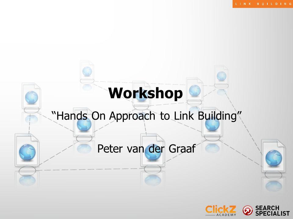 """Hands On Approach to Link Building"" Peter van der Graaf Workshop"