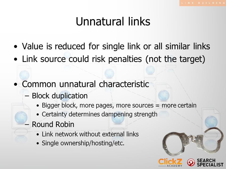 Value is reduced for single link or all similar links Link source could risk penalties (not the target) Common unnatural characteristic –Block duplication Bigger block, more pages, more sources = more certain Certainty determines dampening strength –Round Robin Link network without external links Single ownership/hosting/etc.