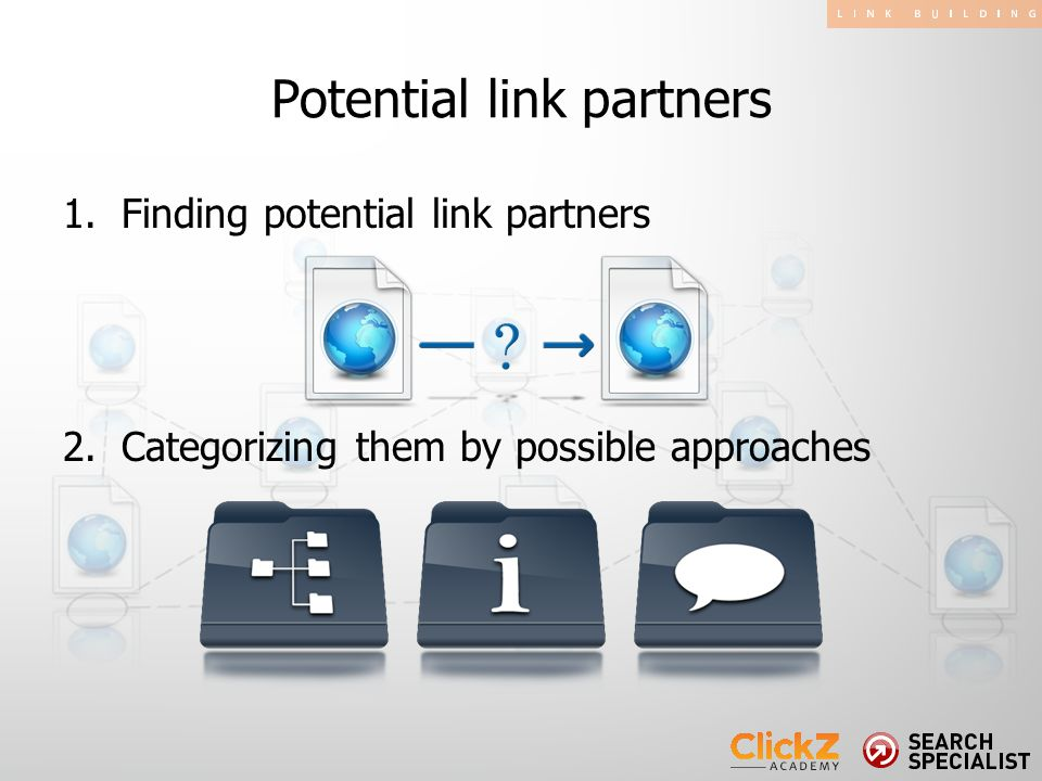 Potential link partners 1.Finding potential link partners 2.Categorizing them by possible approaches
