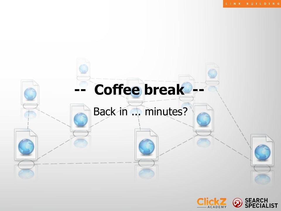 Back in... minutes? -- Coffee break --