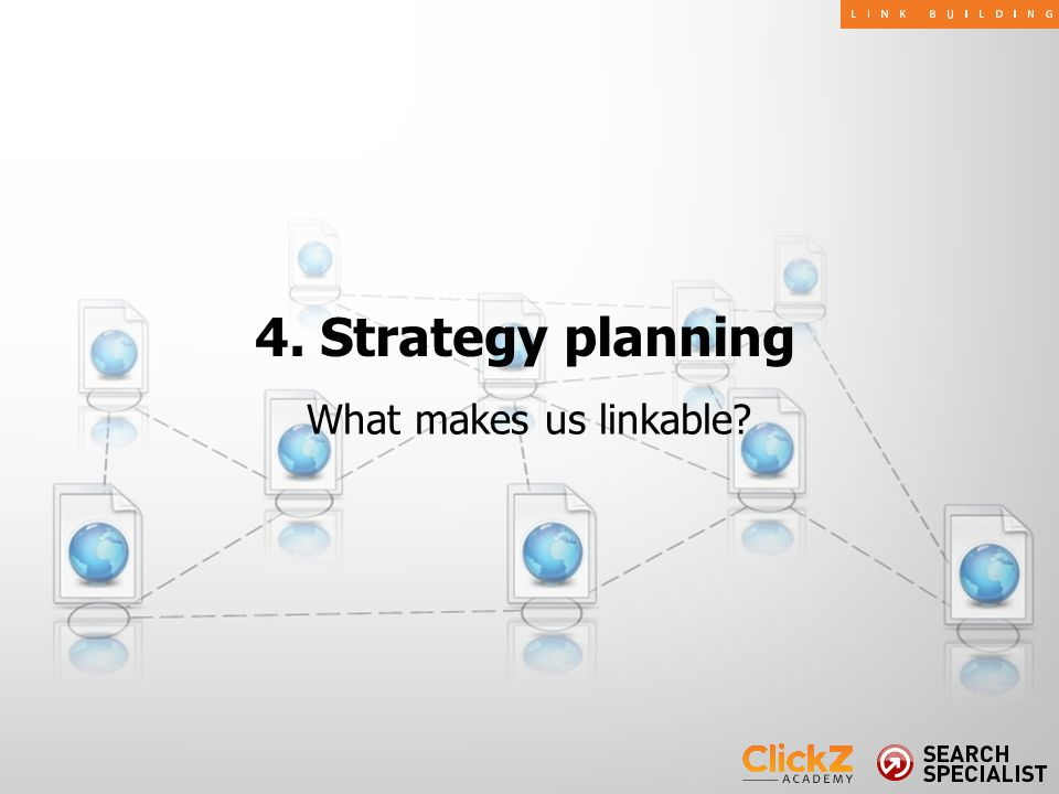 What makes us linkable? 4. Strategy planning