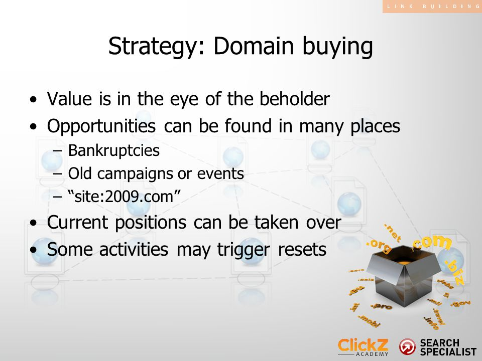 """Value is in the eye of the beholder Opportunities can be found in many places –Bankruptcies –Old campaigns or events –""""site:2009.com"""" Current position"""