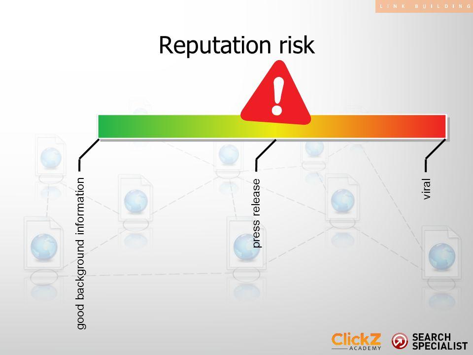 Reputation risk good background information viral press release