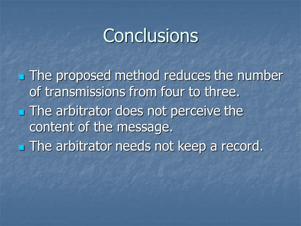 Conclusions The proposed method reduces the number of transmissions from four to three.