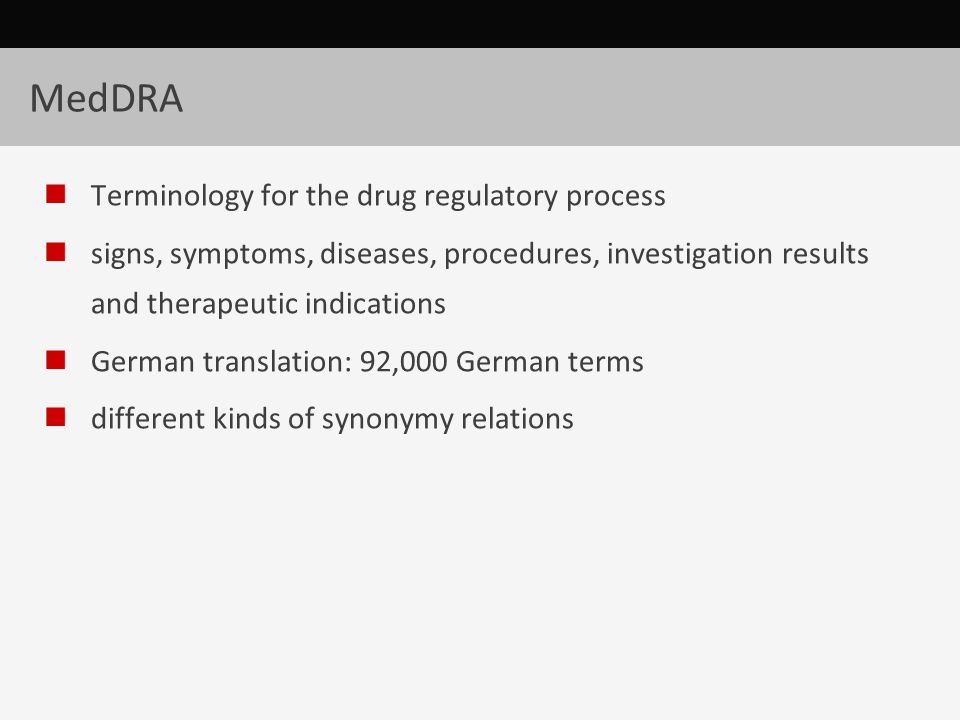 MedDRA Terminology for the drug regulatory process signs, symptoms, diseases, procedures, investigation results and therapeutic indications German tra