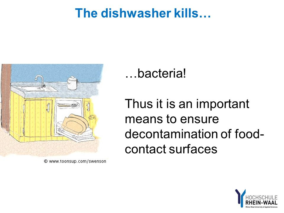 …bacteria! Thus it is an important means to ensure decontamination of food- contact surfaces