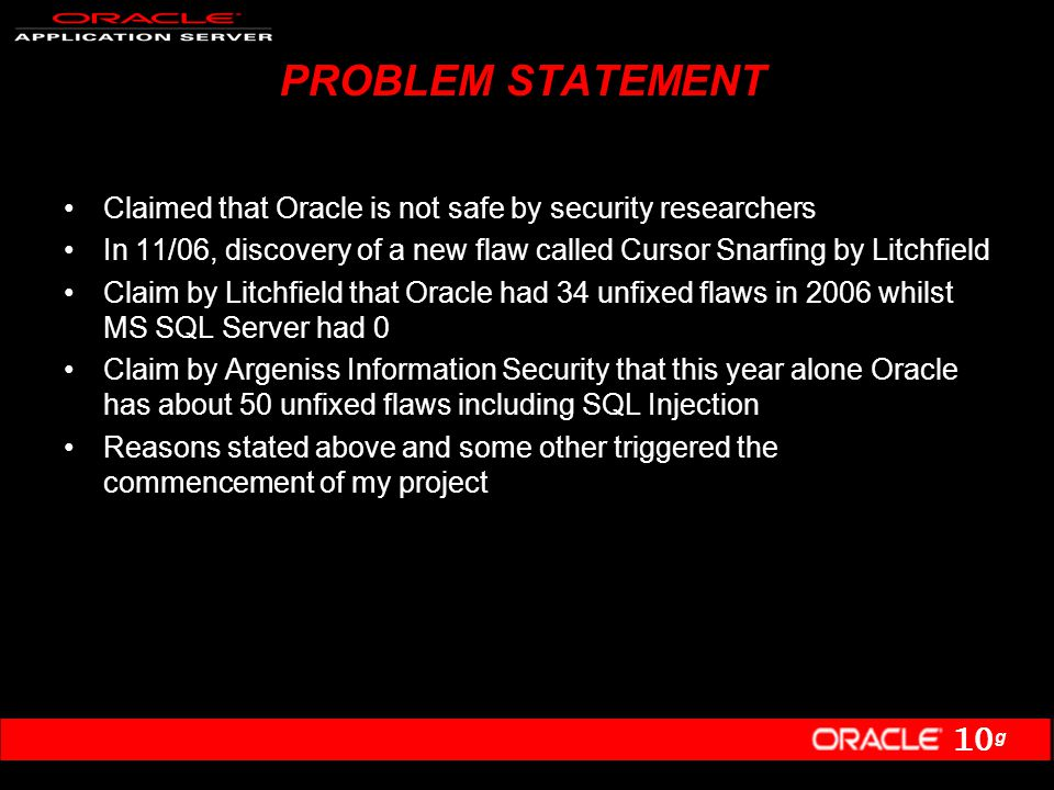 10 g FUTURE WORK A security comparison between Oracle and another relational database e.g.